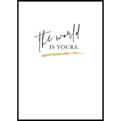 THE WORLD IS YOURS - Plakat 50x70 cm